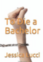 To Die A Bachelor