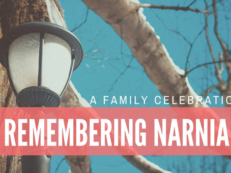 Remembering Narnia | A Family Celebration