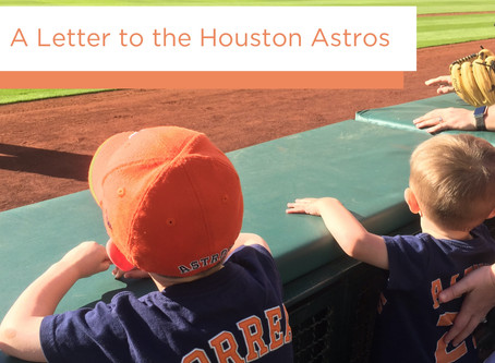 A Letter to the Houston Astros