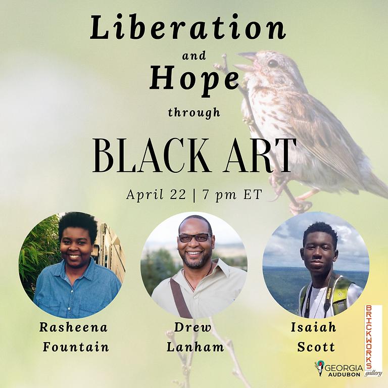 Liberation and Hope through Black Art Featuring Dr. J. Drew Lanham, Rasheena Fountain, and Isaiah Scott