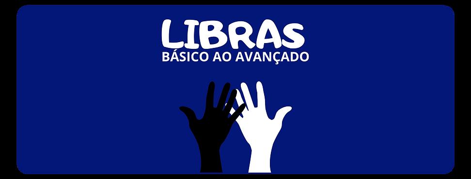 Imagem estática. Fundo azul marinho, ao centro no cabeçalho: LIBRAS Básico ao Avançado. No centro da imagem, duas mãos em desenho, cor preta e branca. Fim