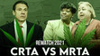 Rematch 2021: CRTA vs. MRTA