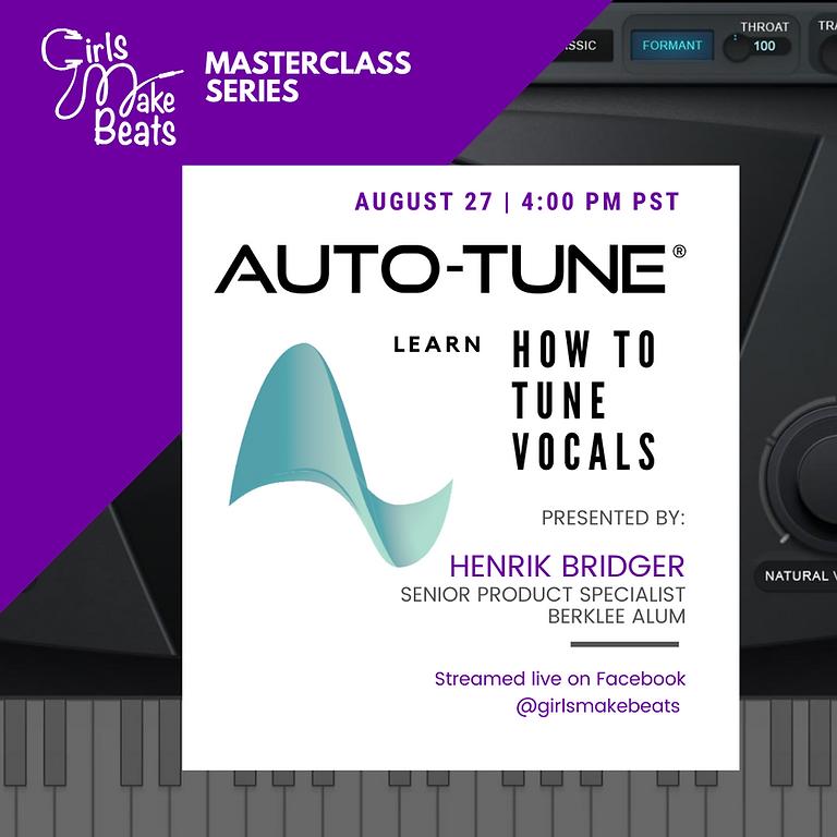 GMB presents Auto-Tune Masterclass
