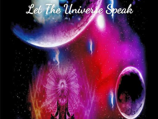 Let The Universe Speak