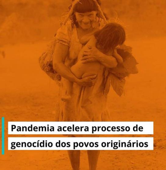 Pandemia acelera processo de genocídio dos povos originários.