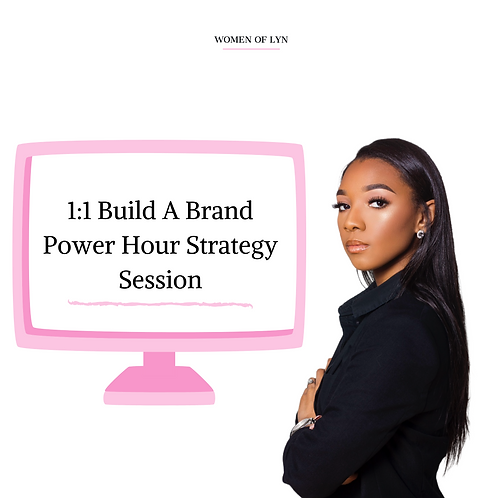 1:1 Build A Brand Power Hour Strategy Session