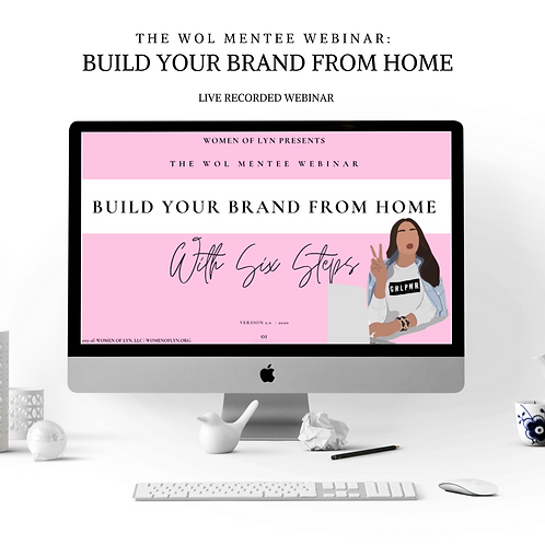 The WOL Mentee Webinar: Build Your Brand From Home Recorded Live Webinar