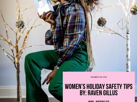 Women's Holiday Safety Tips By Raven Gillus