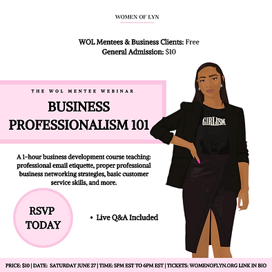 The WOL Mentee Webinar: Business Professionalism 101