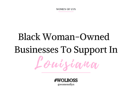 Black Woman-Owned Businesses To Support in Louisiana