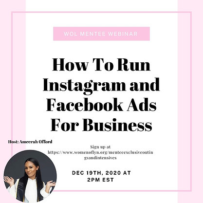 WOL Mentee Webinar: How To Run Successful Instagram and Facebook Ads For Busines