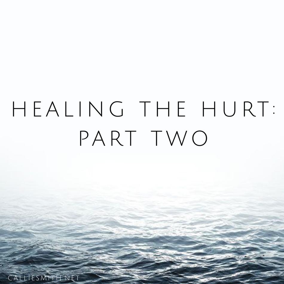 Healing the Hurt: Part 2