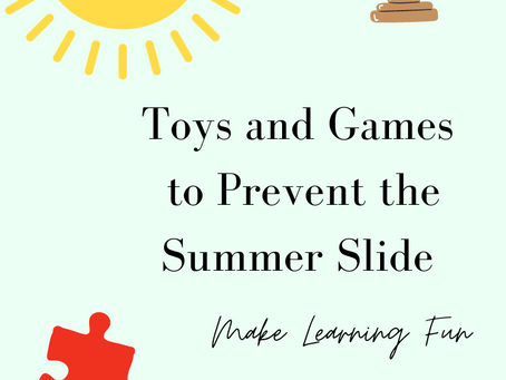 Toys and Games to Prevent the Summer Slide and Learn New Skills