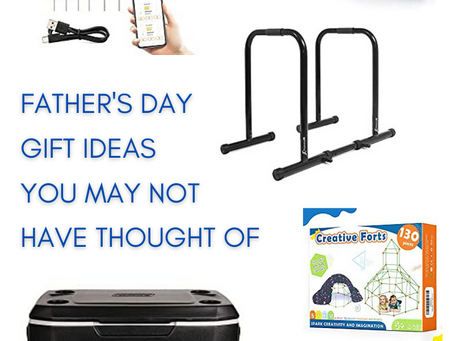 Father's Day Gift Ideas You May Not Have Thought Of