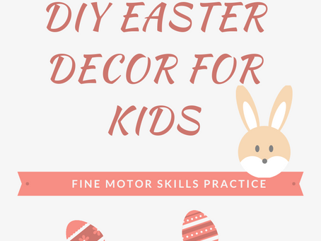 DIY Easter Décor for Kids + Fine Motor Skills Practice