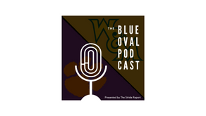 The Blue Oval Podcast: William & Mary Returns, But Clemson Falls