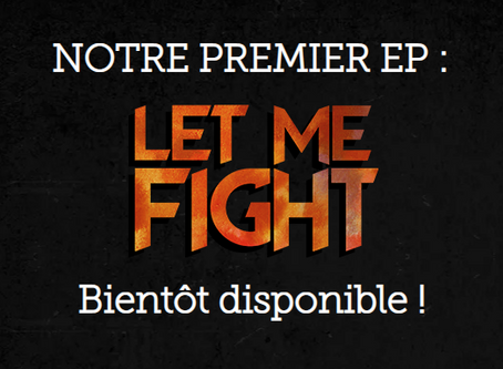 Let Me Fight ! Enfin disponible