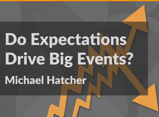 Do Expectations Drive Big Events?