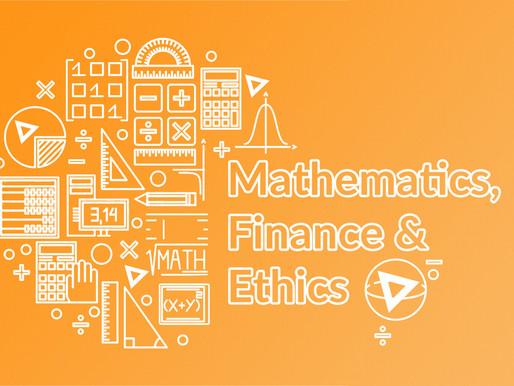 Mathematics, Finance & Ethics