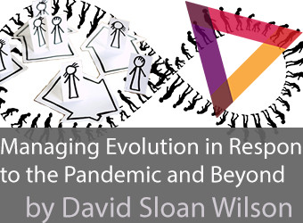 Managing Evolution in Response to the Pandemic and Beyond