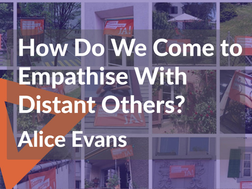 How Do We Come to Empathise With Distant Others?