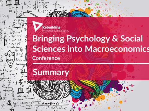 Bringing Psychology & Social Sciences into Macroeconomics: Summary