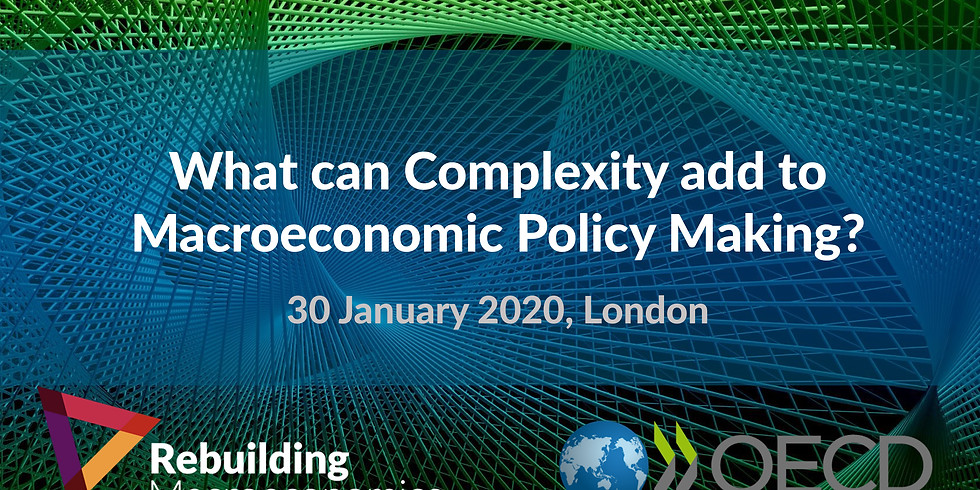What Can Complexity Add to Macroeconomic Policy Making Conference