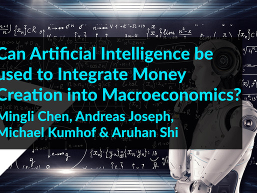 Can Artificial Intelligence be used to Integrate Money Creation into Macroeconomics?
