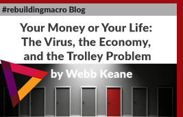 Your Money or Your Life: The Virus, the Economy, and the Trolley Problem