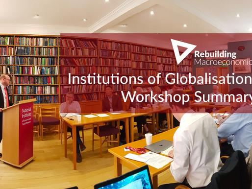 The Institutions of Globalisation: Globalisation Hub Workshop Summary