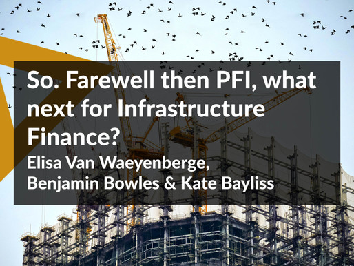 So. Farewell then PFI, what next for infrastructure finance?