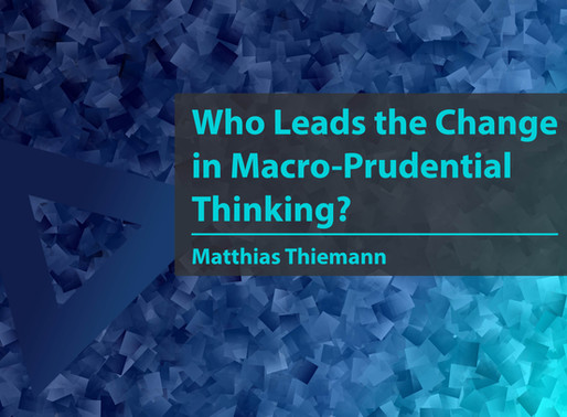 Who Leads the Change in Macro-Prudential Thinking?