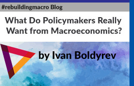 What Do Policymakers Really Want from Macroeconomics?