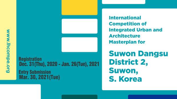 International Competition of Integrated Urban and Architecture Masterplan for Suwon Dangsu District 2, Suwon, S. Korea