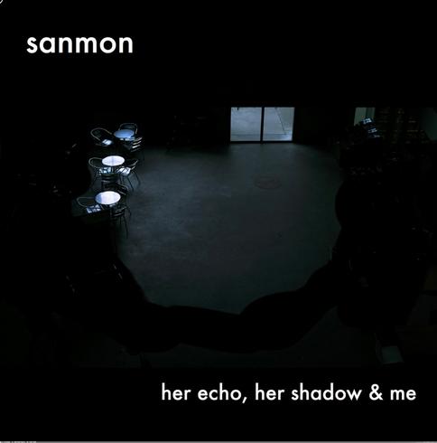 "Album Cover (Sanmon): ""her echo, jer shadow & me"""