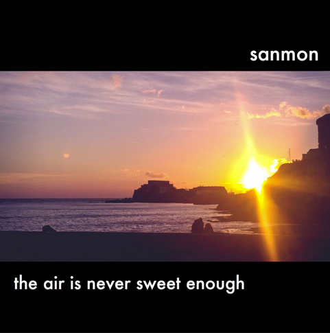 """Album Cover (Sanmon): """"the air is never sweet enough"""""""