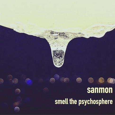 "Album Cover (Sanmon): ""smell the psychosphere"""
