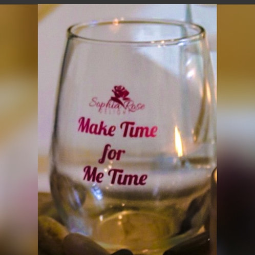 """""""Make Time for Me Time"""" Wine Glass"""