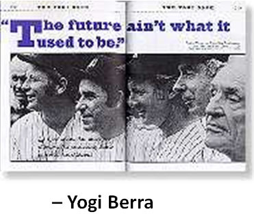 FutureAintWhatUse2B-YogiBerra.jpg