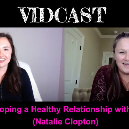 Vidcast: Developing a Healthy Relationship with Food with Natalie Clopton