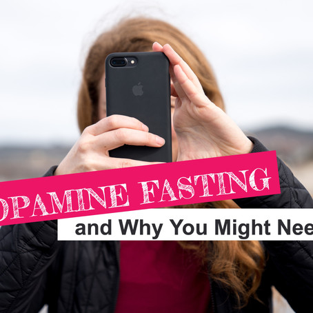 Dopamine Fasting and Why You Might Need It