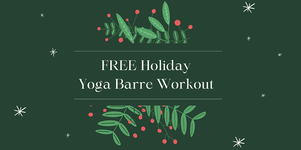 FREE Holiday Yoga Barre (12/19)