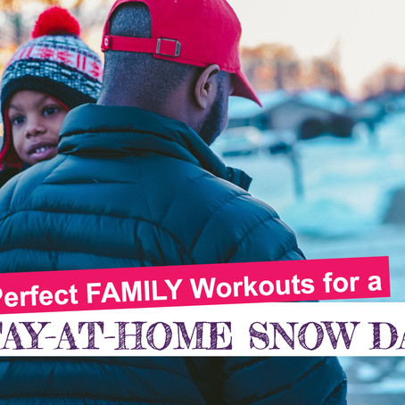 The Perfect FAMILY Workouts for a STAY-AT-HOME SNOW DAY!
