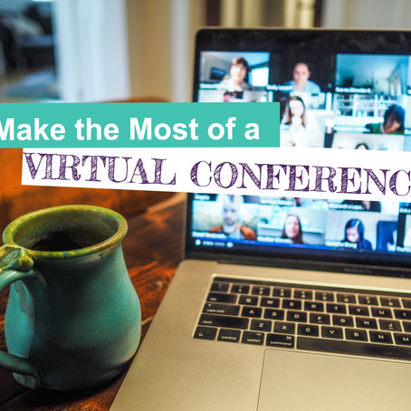 Make the Most of a Virtual Conference!