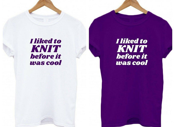 I Liked To knit Before It Was Cool - WBP T-Shirt