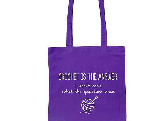 Crochet Is The Answer, I Don't Care What The Question Was - Tote Bag