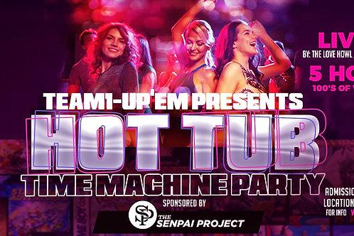 Team1UpEm's & Senpai Project Hot Tub Time Machine Party