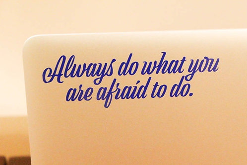 """""""Always do what you are afraid to do"""" Laptop Decal"""