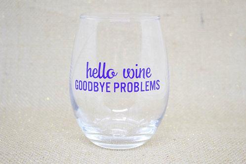 """Hello Wine, Goodbye Problems"" Stemless Wine Glasses"