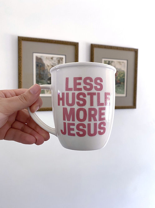 Glitter Pink: Less Hustle More Jesus